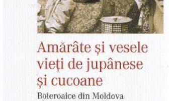 Amarate si vesele vieti de jupanese si cucoane – Constantin Gane PDF (download, pret, reducere)