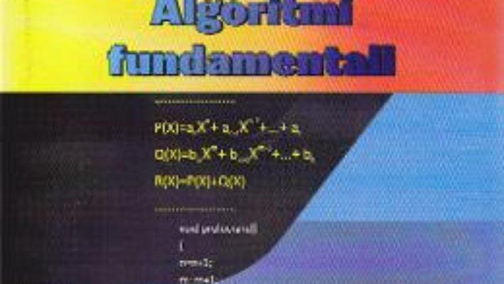 Programare in C++. Algoritmi fundamentali – Ciprian Ghise PDF (download, pret, reducere)