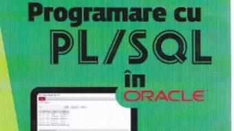 Programare cu PL SQL in Oracle – Liliana Comarnic PDF (download, pret, reducere)