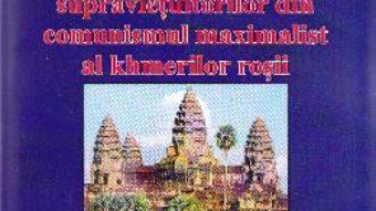 Cambodgia supravietuitorilor din comunismul maximalist al khmerilor rosii – Doru Ciucescu PDF (download, pret, reducere)