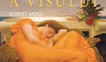 Istoria secreta a visului – Robert Moss PDF (download, pret, reducere)