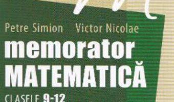 Memorator matematica cls 9-12: Geometrie, analiza – Petre Simion, Victor Nicolae PDF (download, pret, reducere)