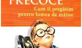 Copilul precoce – Monique de Kermadec PDF (download, pret, reducere)