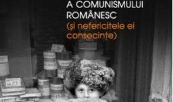 Strania istorie a comunismului romanesc (si nefericitele ei consecinte) – Lucian Boia PDF (download, pret, reducere)