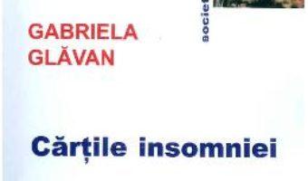 Cartile insomniei – Gabriela Glavan PDF (download, pret, reducere)