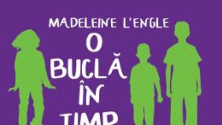 O bucla in timp – Madeleine L'Engle PDF (download, pret, reducere)