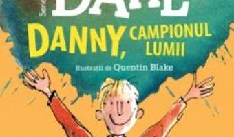 Danny, campionul lumii – Roald Dahl PDF (download, pret, reducere)