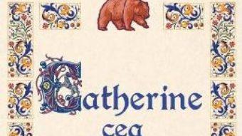 Cartea Catherine cea indaratnica – Karen Cushman (download, pret, reducere)