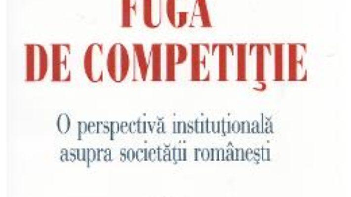 Fuga de competitie – Adrian Miroiu PDF (download, pret, reducere)