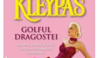 Golful dragostei – Lisa Kleypas PDF (download, pret, reducere)
